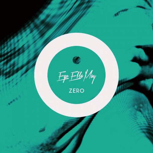 Ego Ella May - Zero EP