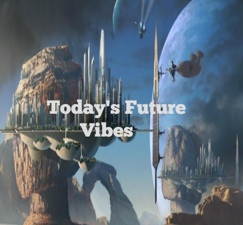 Today's Future Vibes