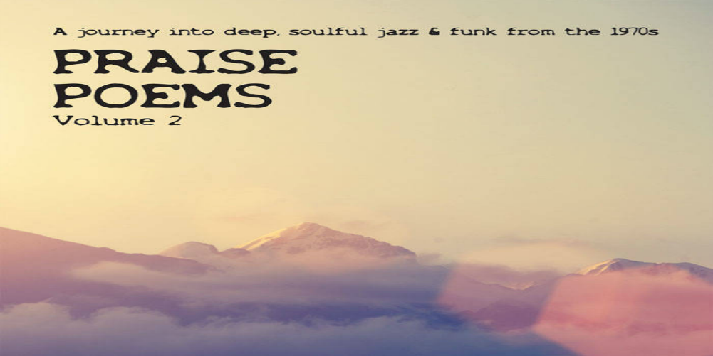 PRAISE POEMS 2 - A journey into deep, soulful jazz & funk from the 1970s