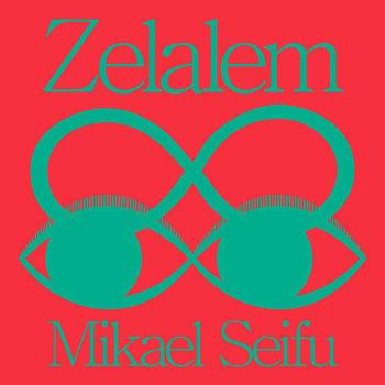 Mikael Seifu - Zelalem Mixtape