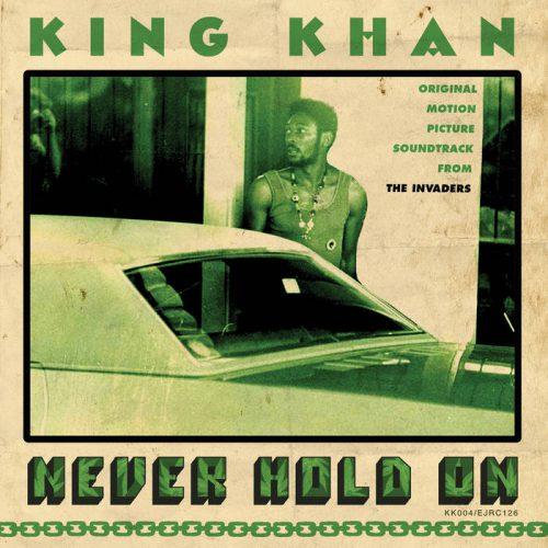 King Khan · Never Hold On