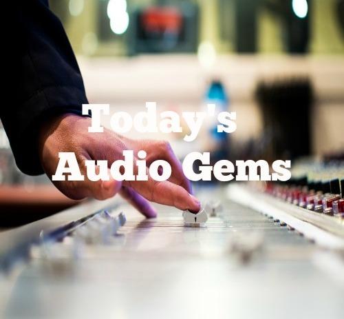 New Playlist: Today's Audio Gems