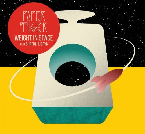 Weight In Space with Shafiq Husayn by Paper Tiger