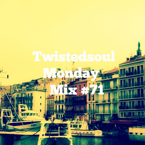 Twistedsoul Monday Mix #71