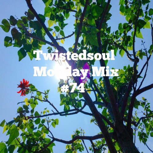 Twistedsoul Monday Mix #74