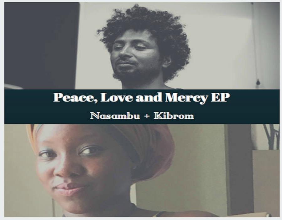 Nasambu + Kibrom -  Peace, Love and Mercy,