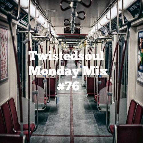 Twistedsoul Monday Mix #76
