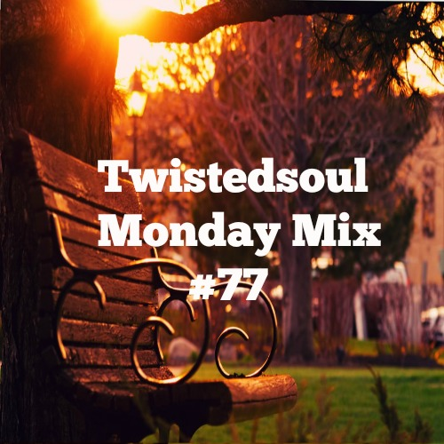 Twistedsoul Monday Mix #77