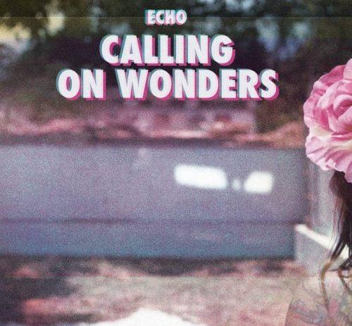Echo - Calling On Wonders