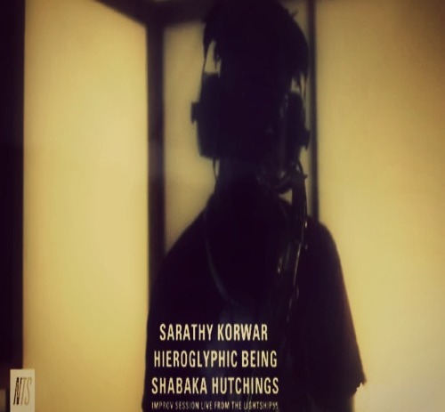 NTS: Sarathy Korwar, Hieroglyphic Being and Shabaka Hutchings special improv session