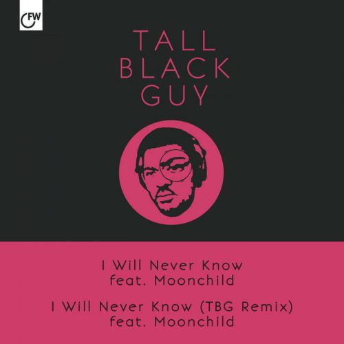 I Will Never Know ft Moonchild by Tall Black Guy
