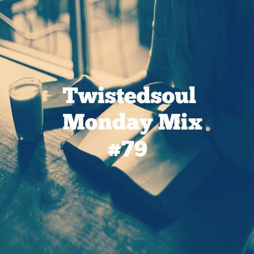 Twistedsoul Monday Mix #79