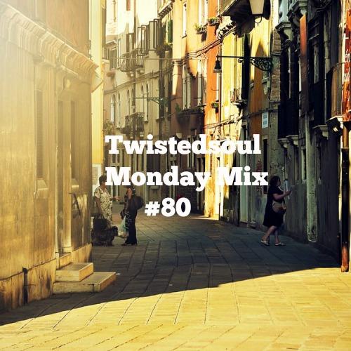Twistedsoul Monday Mix #80