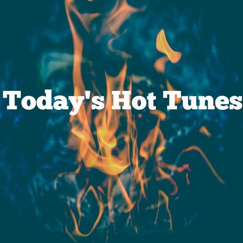 New Playlist: Todays Hot Tunes