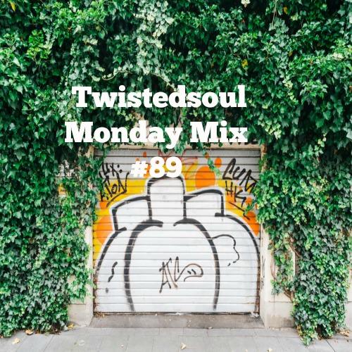 Twistedsoul Monday Mix #89