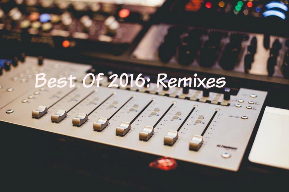 Best Of 2016: Remixes