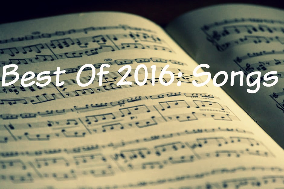 Best Of 2016: Songs