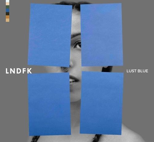 LNDFK - Lust Blue