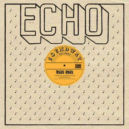 Lord Echo ft Mara TK - Just Do You