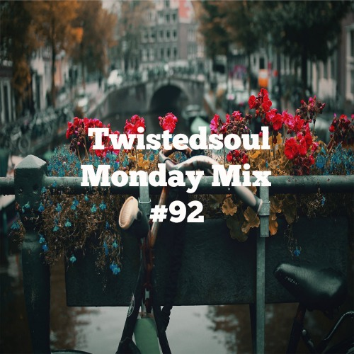 Twistedsoul Monday Mix #92