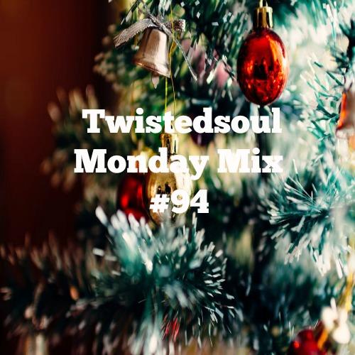 Twistedsoul Monday Mix #94