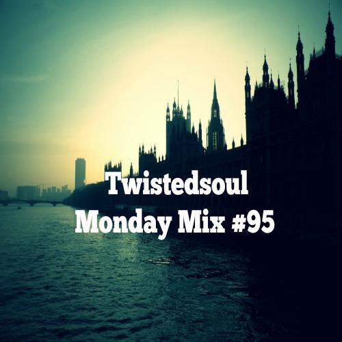Twistedsoul Monday Mix #95