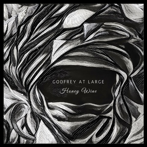 Godfrey At Large - Honey Wine