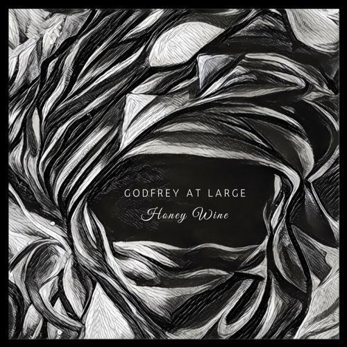 Godfrey At Large - Honey Wine