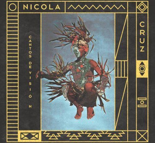 nicola cruz - cantos de vision