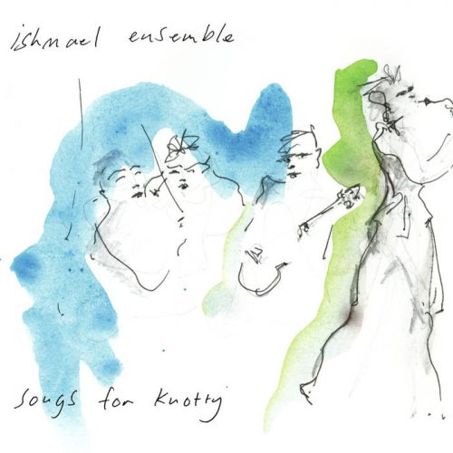 Songs For Knotty by Ishmael Ensemble