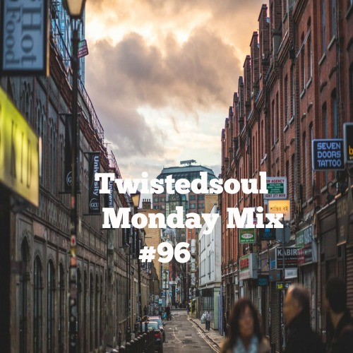 Twistedsoul Monday Mix #96