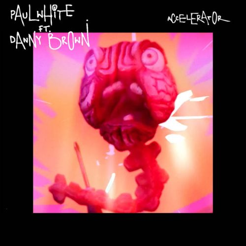 Paul White feat. Danny Brown 'Accelerator
