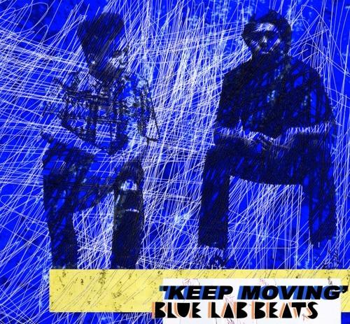 Blue Lab Beats Keep Moving (Feat. Nubya Garcia)