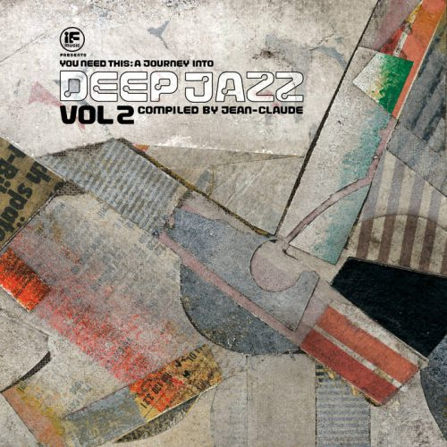 IF Music Presents You Need This - A Journey Into Deep Jazz Vol. 2 Compiled By Jean​-​Claude