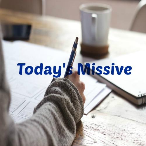 Today's Missive