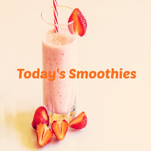 Today's Smoothies