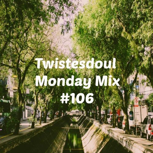 Twistedsoul Monday Mix #106