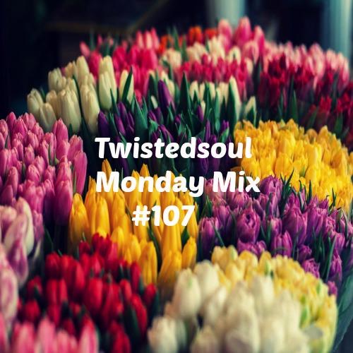 Twistedsoul Monday Mix #107