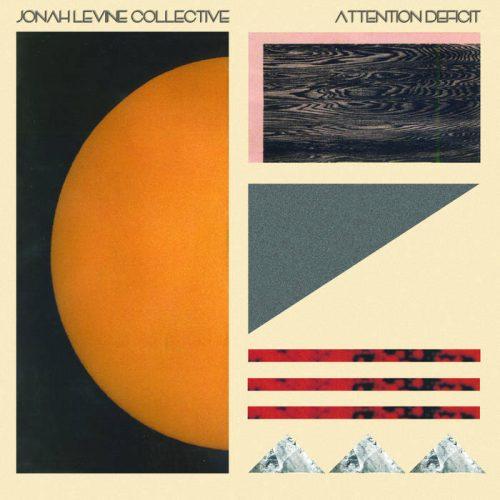 Jonah Levine Collective - Attention Deficit