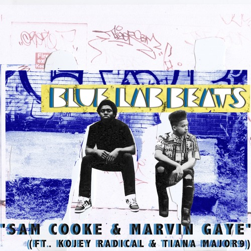 Blue Lab Beats Sam Cooke & Marvin Gaye (Feat. Kojey Radical & Tiana Major9)