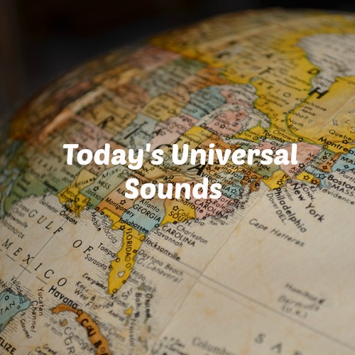 Today's Universal Sounds