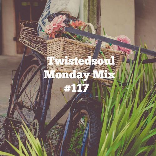 Twistedsoul Monday Mix #117