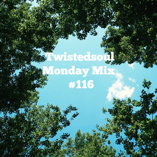 Twistedsoul Monday Mix #116