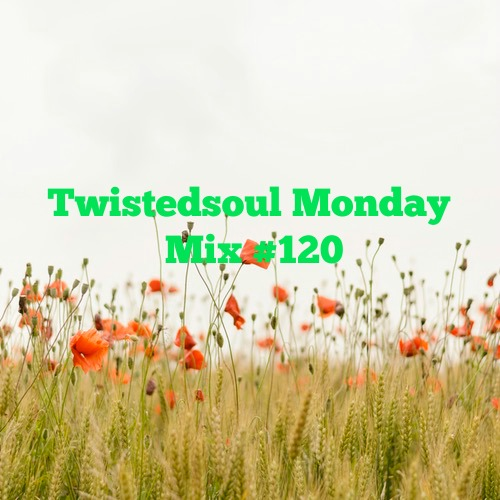 Twistedsoul Monday Mix #120