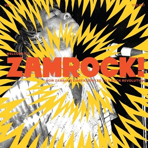 Welcome To Zamrock! Vol. 1: How Zambia's Liberation Led To A Rock Revolution 1972-77