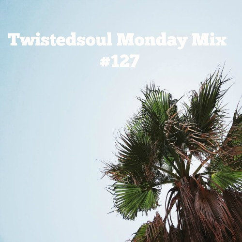 Twistedsoul Monday Mix #127