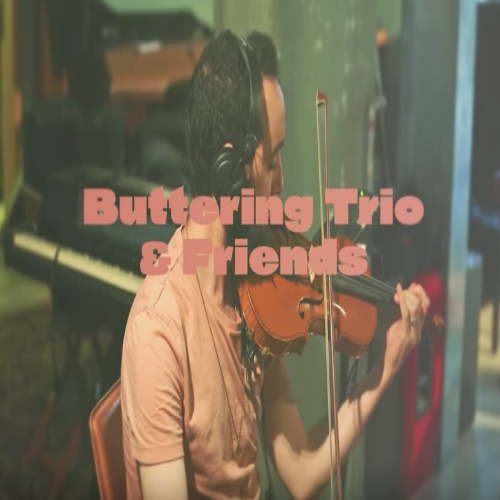 Buttering Trio & Friends - Love in Music (Live)