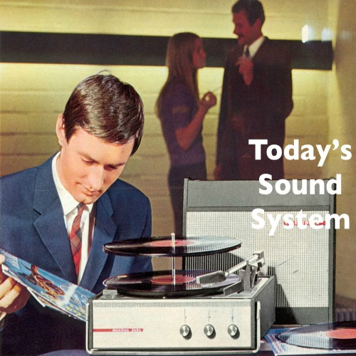 Today's Sound System