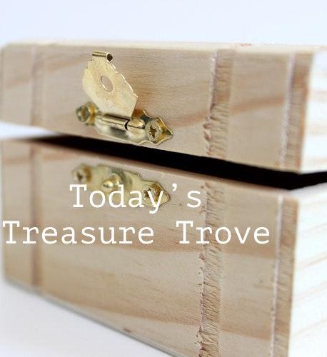 Today's Treasure Trove