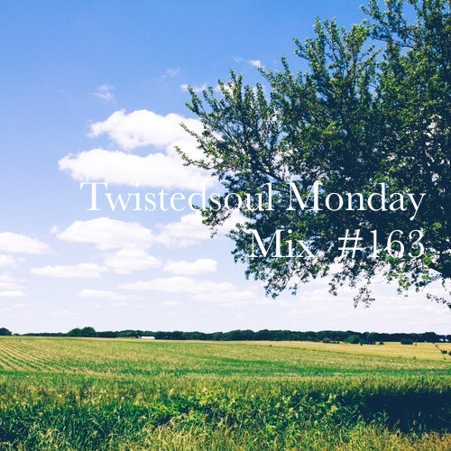Twistedsoul Monday Mix #163